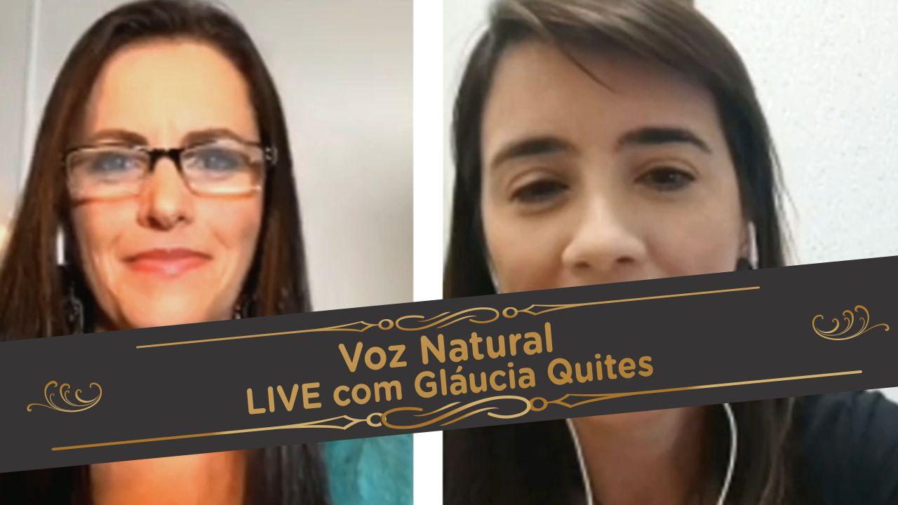 Voz Natural | Live com Gláucia Quites